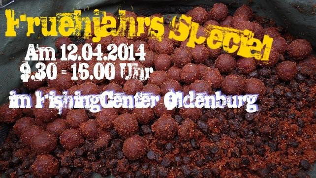 Frühjahrsspecial im Fishingcenter Oldenburg, am 12.04.2014, von 9.30 - 16.00 Uhr